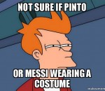 Not sure if Pinto or Messi