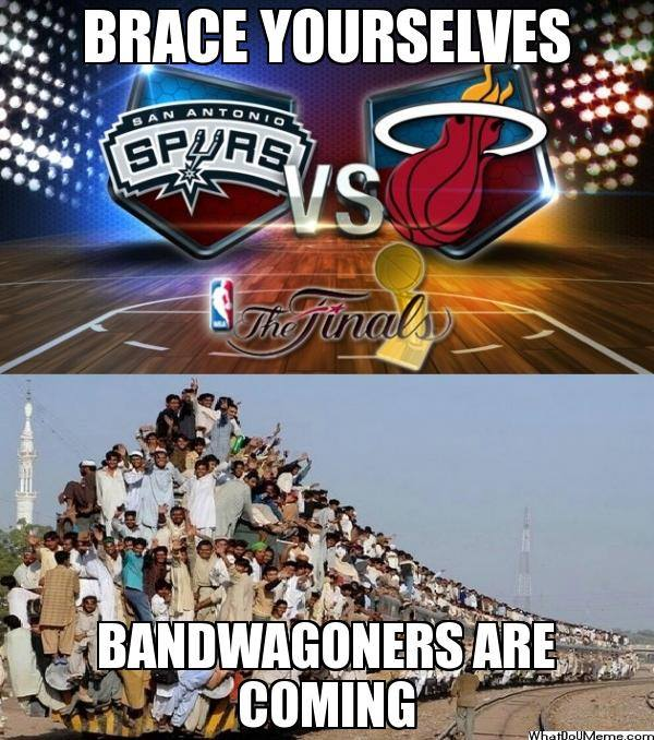 Bandwagoners are coming