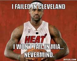 Didnt Fail 31 Best Memes of LeBron James Maybe Leaving the Miami Heat