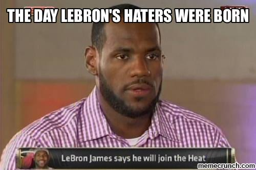 When haters were born 31 Best Memes of LeBron James Maybe Leaving the Miami Heat