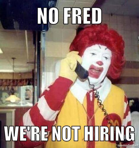 Not hiring Fred