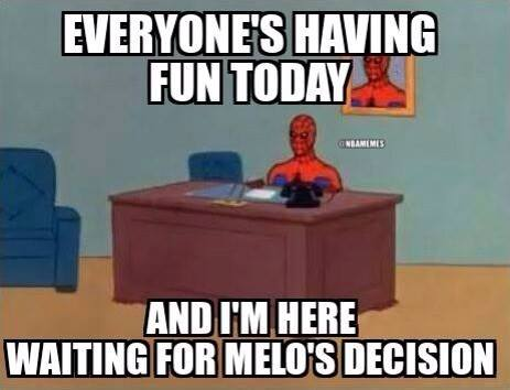 Waiting for Melo's decision