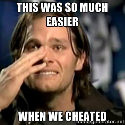 Easier when he cheated