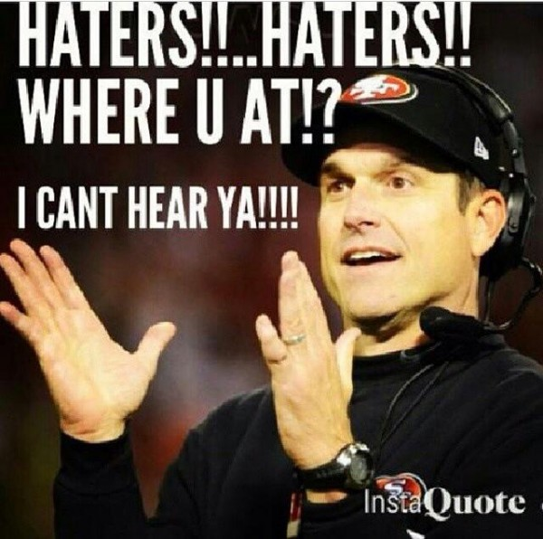 Harbaugh loooking for Haters