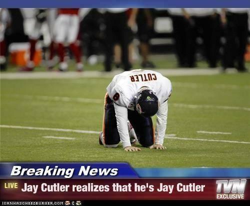 Cutler realizes he's Cutler