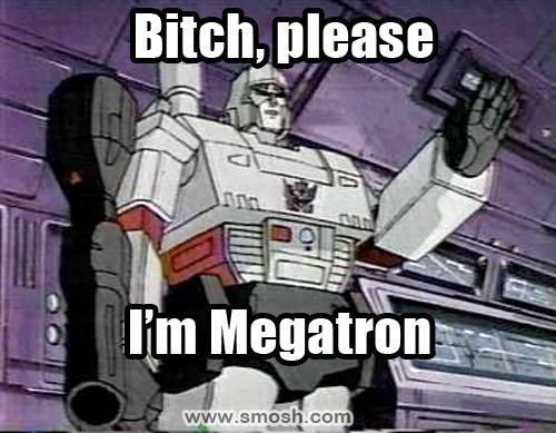 Real Megatron