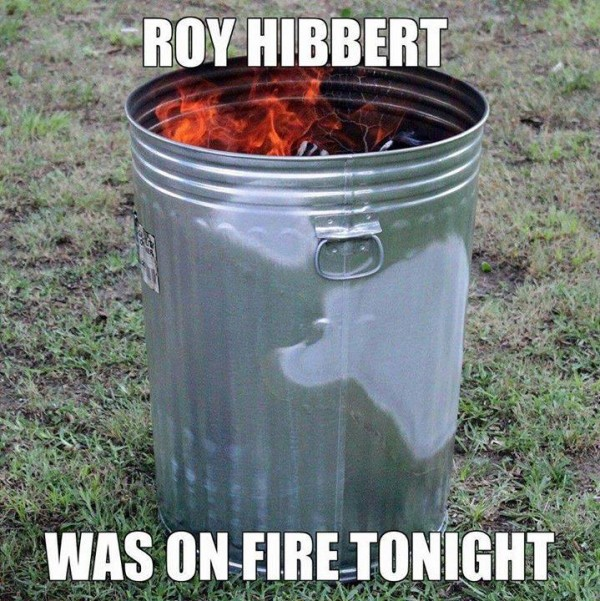 Roy Hibbert on fire meme
