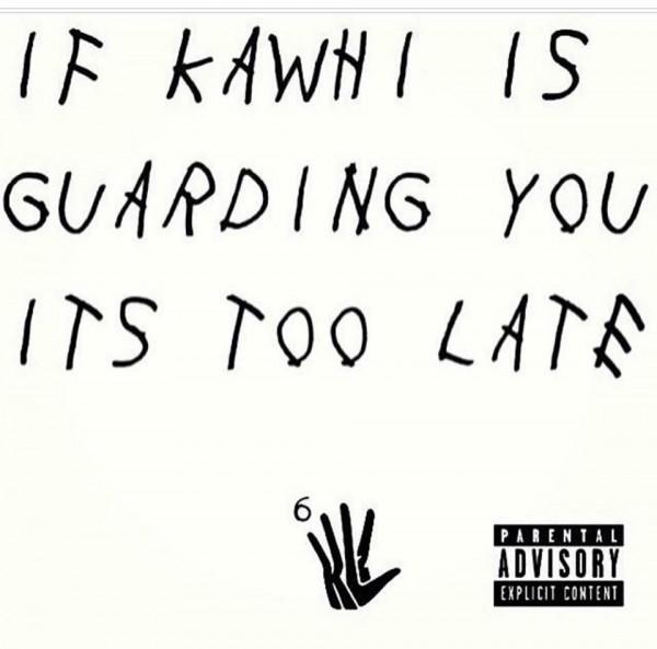 Kawhi Warning