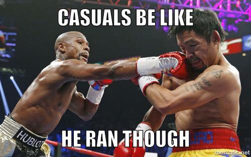 Casuals be like