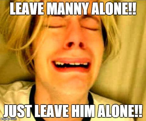 Leave Manny Alone