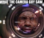 What the camera guy saw