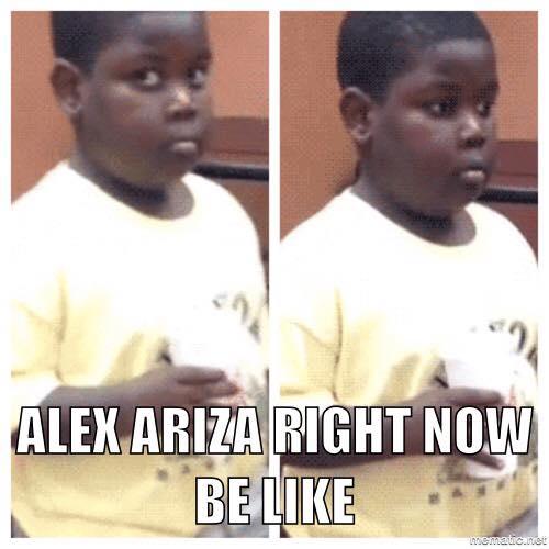 Alex Ariza be like