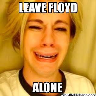 Leave Floyd Alone