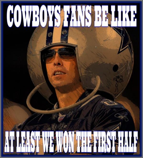 Cowboys won the first half