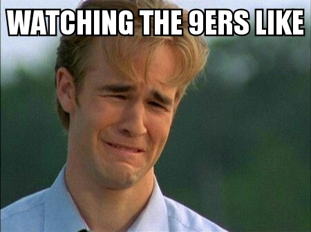 Crying from watching the Niners