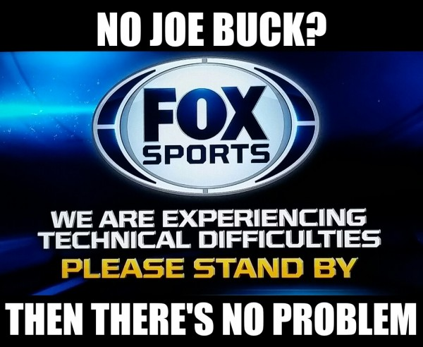 No Joe Buck, no Problem