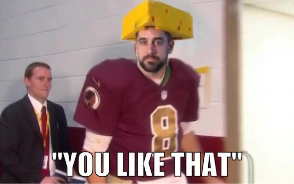 Aaron Rodgers you like that