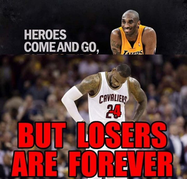 Heroes come and go but losers are forever