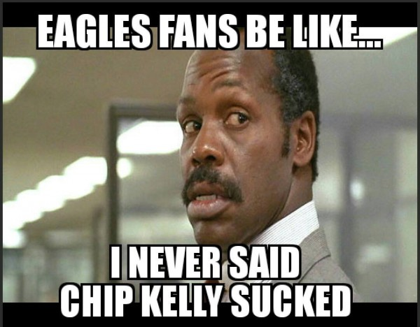 I never said Chip Kelly sucked