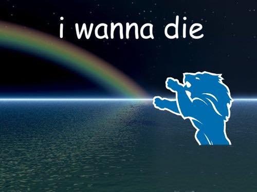 I wanna die Lions meme