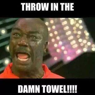 Throw the damn towel