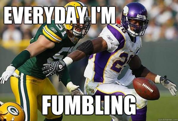 Everyday I'm fumbling