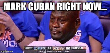 Mark Cuban right now