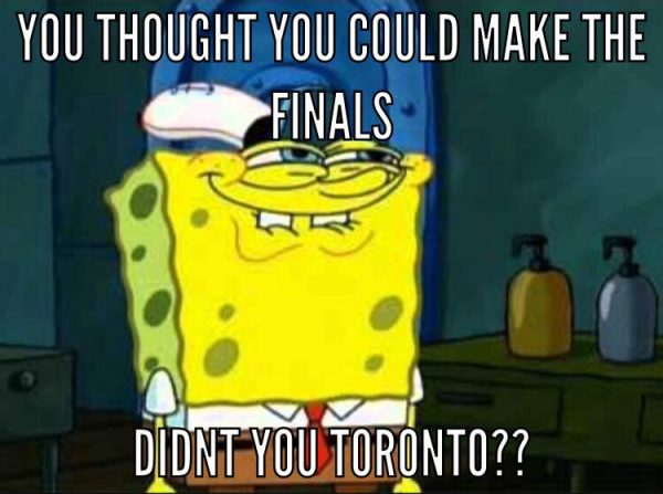 Didn't you Toronto