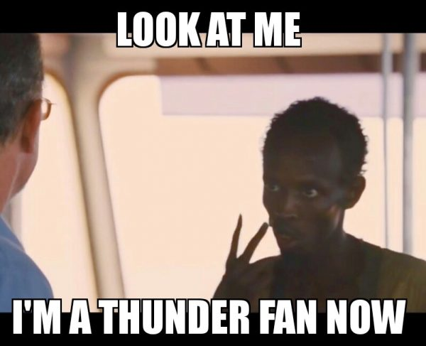 I'm a Thunder fan now