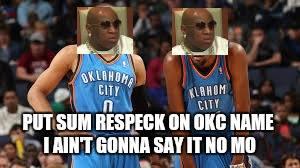 Respeck on OKC