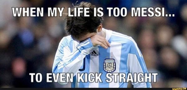 Life is too messi