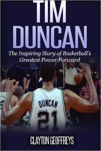 Tim Duncan The Inspiring Story of Basketball's Greatest Power Forward