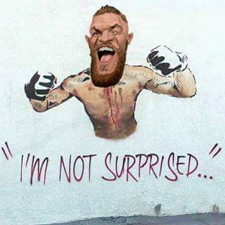 Conor isn't surprised