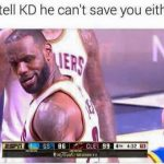 and-tell-kd-he-cant-help-you-either