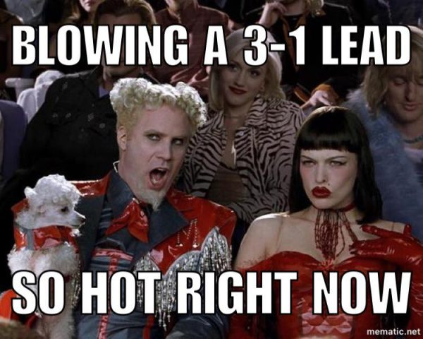 blowing-a-3-1-lead-so-hot-right-now
