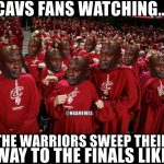 Cavs fans watching the Warriors sweep