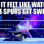 Spurs Swept Undertaker