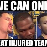 We can only beat injured teams
