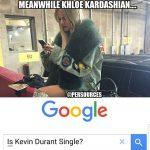 Meanwhile Khloe Kardashian Googling