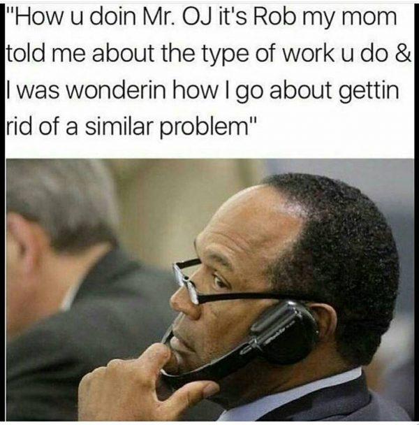 Rob calling O.J.