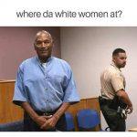 Where da White Women At