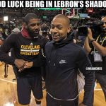 Good luck from Kyrie