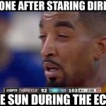 J.R. Smith after looking at the eclipse