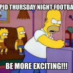 Stupid Thursday Night Football
