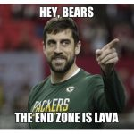 The end zone is lava