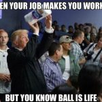 Ball is Life Trump