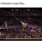 Cam Newton Be like