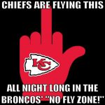 Chiefs F U to the Broncos