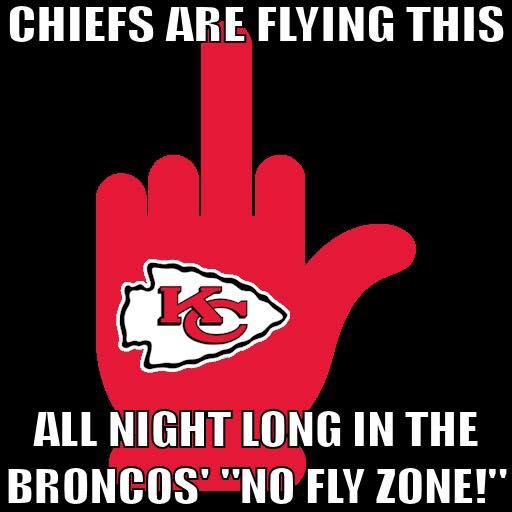 Chiefs F U to the Broncos
