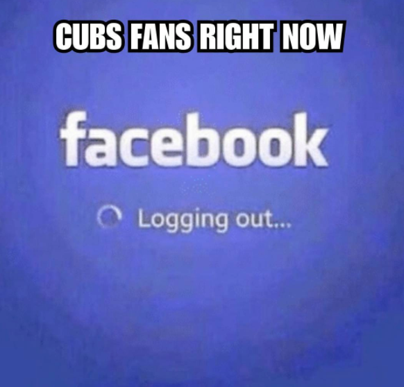 Cubs fans logging out